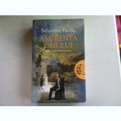AMPRENTA OMULUI - SEBASTIAN FAULKS