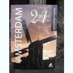AMSTERDAM 24 TURURI TEMATICE / ORASELE LUMII,PAS CU PAS