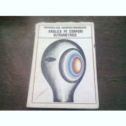 ANALIZA DE CORPURI ULTRAMETRICE - GHEORGHE ISAC