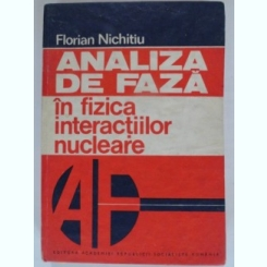 ANALIZA DE FAZA IN FIZICA INTERACTIILOR NUCLEARE - FLORIAN NICHITIU