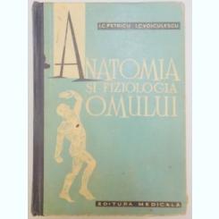 ANATOMIA SI FIZIOLOGIA OMULUI - I.C. PETRICU