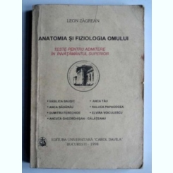 Anatomia si fiziologia omului - Leon Zagrean (teste pentru admiterea in invatamantul superior)