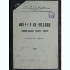 ANCHETA IN FUTURUM - NICOLAE I. RADULESCU  (procedura aigurarii prealabile a probelor. studiu de drept comparat)