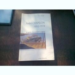 ANDRE CHAPELON 1892-1978 LA GENIE FRANCAISDE LA VAPEUR - H.C.B. ROGERS *CARTE IN LIMBA FRANCEZA)