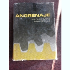 ANGRENAJE, PROIECTARE MATERIALE