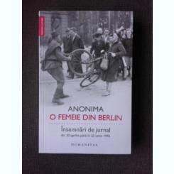 ANONIMA. O FEMEIE DIN BERLIN. INSEMNARI DE JURNAL DIN 20 APRILIE PANA IN 22 IUNIE 1945