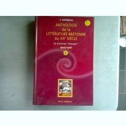 ANTHOLOGIE DE LA LITTERATURE BRETONNE AU XX SIECLE - F. FAVEREAU   VOL.1 1900/1918  (CARTE IN LIMBA FRANCEZA)
