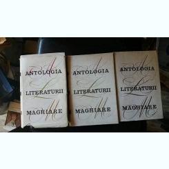 ANTOLOGIA LITERATURII MAGHIARE vol. I,II,III - Lorinczi Laszlo / Majtenyi Erik / Szasz Janos