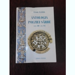 ANTOLOGIA POEZIEI SARBE - IOAN FLORA