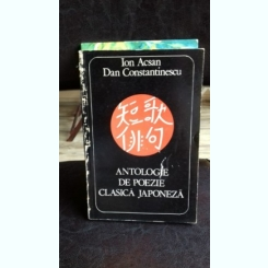 ANTOLOGIE DE POEZIE CLASICA JAPONEZA - ION ACSAN