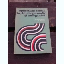 APLICATII DE CALCUL IN CHIMIA GENERALA SI ANORGANICA - V.T. MARCULETIU