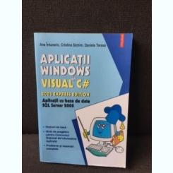 Aplicatii Windows in Visual C# - Ana Intuneric, Cristina Sichim, Daniela Tarasa