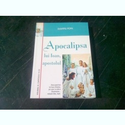 APOCALIPSA LUI IOAN, APOSTOLUL - DUMITRU POPA  VOLUMUL III