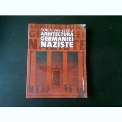 ARHITECTURA GERMANIEI NAZISTE - SORIN VASILESCU
