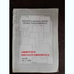 ARHIVELE TOTALITARISMULUI ANUL III - NR 1 1995