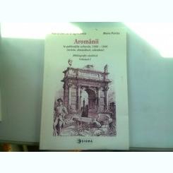 AROMANII IN PUBLICATIILE , CULTURALE , 1880 - 1940 (REVISTE , ALMANAHURI , CALENDARE) , BIBLIOGRAFIE ANALITICA , VOLUMUL I de ADINA BERCIU-DRAGHICESCU