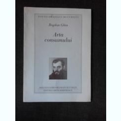 ARTA CONSUMULUI - BOGDAN GHIU  (POEZIE, CU DEDICATIA AUTORULUI)