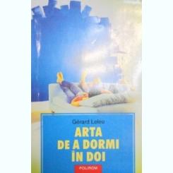 ARTA DE A DORMI IN DOI-GERARD LELEU