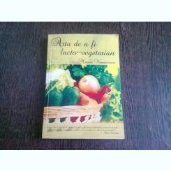 ARTA DE A FI LACTO=VEGETARIAN - MARIUS VORNICESCU