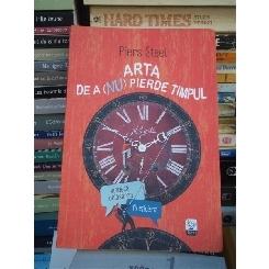 ARTA DE A (NU) PIERDE TIMPU , PIERS STEEL
