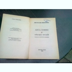 ARTA IUBIRII SI EDUCATIA SEXUALA - MICHALINA WISLOCKA