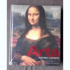 ARTA, O ISTORIE ILUSTRATA - ANDREW GRAHAM-DIXON