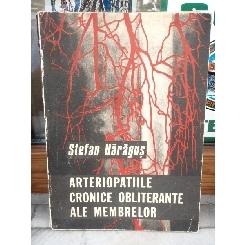 ARTERIOPATILE CRONICE OBLITERANTE ALE MEMBRELOR , STEFAN HARAGUS