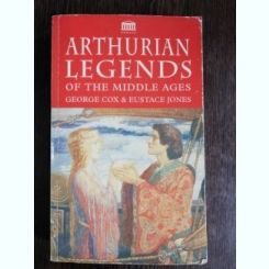ARTHURIAN LEGENDS OF THE MIDDLE AGES -GEORGE COX / EUSTACE JONES