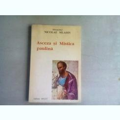 ASCEZA SI MISTICA PAULINA - NICOLAE MLADIN