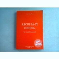 ASCULTA-TI CORPUL, IN CONTINUARE - LISE BOURBEAU