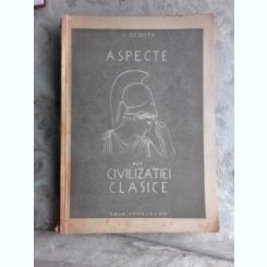 ASPECTE ALE CIVILIZATIEI CLASICE - C. GEROTA