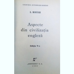 ASPECTE DIN CIVILIZATIA ENGLEZA DE I. BOTEZ , 1945