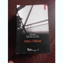 ASTA-I FELICIE! - GEORGES SIMENON