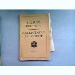 ASTEPTANDU-L PE GODOT - SAMUEL BECKETT   (PIESA IN DOUA ACTE)