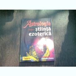 ASTROLOGIA, STIINTA EZOTERICA - ALEXANDRU NICOLICI