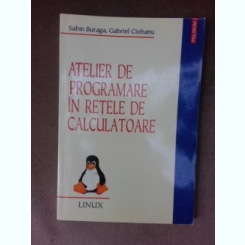 Atelier de programare in retele de calculatoare - Sabin Buraga