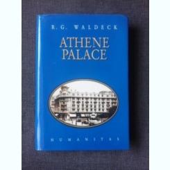 ATHENE PALACE - R.G. WALDECK (CARTE IN LIMBA ENGLEZA, EDITIE CARTONATA)