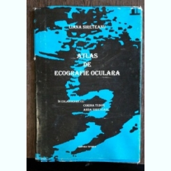 ATLAS DE ECOGRAFIE OCULARA - LIANA SIRETEANU