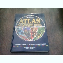 ATLAS DU MONDE REEL  (TEXT IN LIMBA FRANCEZA)