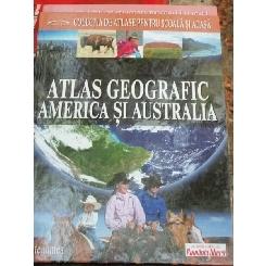 ATLAS GEOGRAFIC AMERICA SI AUSTRALIA - DENIS SEHIC, DEMIR SEHIC