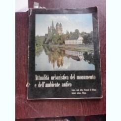 ATTUALITA URBANISTICA DEL MONUMENTO E DELL'AMBIENTE ANTICO  (TEXT IN LIMBA ITALIANA)