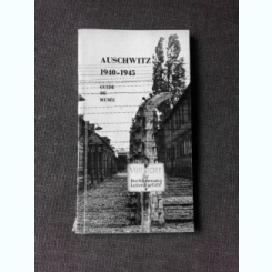 AUSCHWITZ 1940-1945, GUIDE DE MUSEE  (TEXT IN LIMBA FRANCEZA)