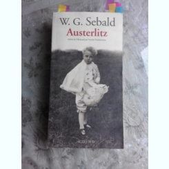 AUSTERLITZ - W.G. SEBALD  (CARTE IN LIMBA FRANCEZA)
