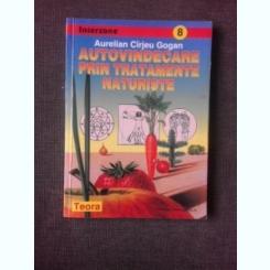 AUTOVINDECAREA PRIN TRATAMENTE NATURISTE - AURELIAN CIRJEU GOGAN
