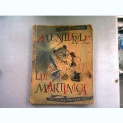 AVENTURILE LUI MARTINICA - SIPOS BELLA