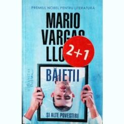 Baietii si alte povestiri, Mario Vargas Llosa