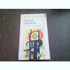 BALUL MASCAT - VLADIMIR TISMĂNEANU