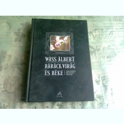 BARACKVIRAG ES BEKE - WASS ALBERT  (CARTE IN LIMBA MAGHIARA)