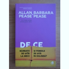 Barbara Pease, Allan Pease - De ce barbatii se uita la meci si femeiile se uita in oglinda?