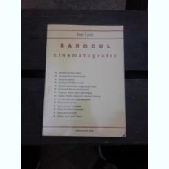 BAROCUL CINEMATOGRAFIC - IOAN LAZAR  (CU DEDICATIA AUTORULUI)
